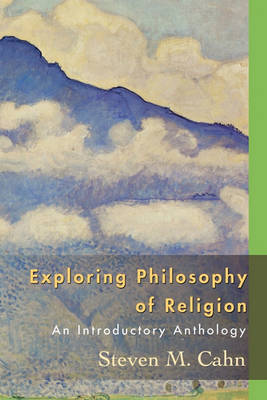 Exploring Philosophy of Religion by Steven M Cahn