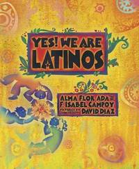 Yes! We Are Latinos by Alma Flor Ada