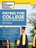 Paying For College Without Going Broke, 2017 Edition by Kalman A Chany