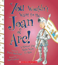 You Wouldn't Want to Be Joan of Arc! by Fiona MacDonald image