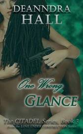 One Wrong Glance by Deanndra Hall