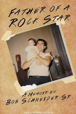 Father of A Rockstar by Bob Schneider Sr image