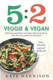 5:2 Veggie and Vegan by Kate Harrison