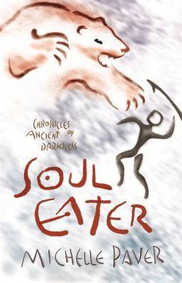 Soul Eater (Chronicles of Ancient Darkness #3) by Michelle Paver