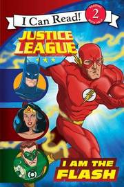 Justice League Classic: I Am the Flash by John Sazaklis