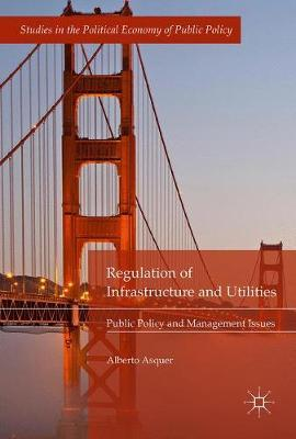 Regulation of Infrastructure and Utilities by Alberto Asquer image