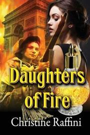 Daughters of Fire by Christine Raffini