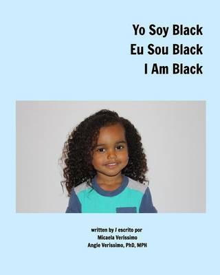 Yo Soy Black Eu Sou Black I Am Black by Micaela Verissimo