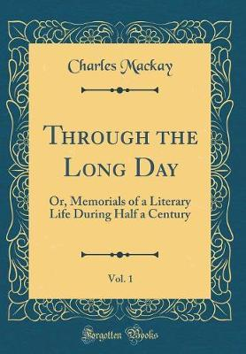 Through the Long Day, Vol. 1 by Charles Mackay image