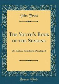 The Youth's Book of the Seasons by John Frost image