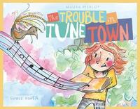 The Trouble in Tune Town by Maura Pierlot image