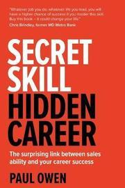 Secret Skill, Hidden Career by Paul Owen