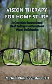 Vision Therapy for Home Study by Michael Goldstein Od