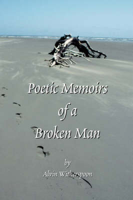 Poetic Memoirs of A Broken Man by Alvin Witherspoon image