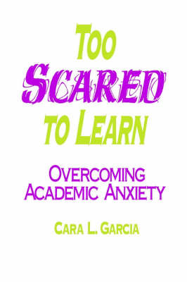 Too Scared to Learn by Cara L. Garcia image