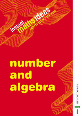 Instant Maths Ideas: Number and Algebra: v. 1: Teacher's Book by Colin Foster