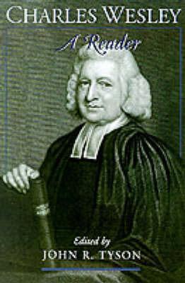Charles Wesley: A Reader by Charles Wesley