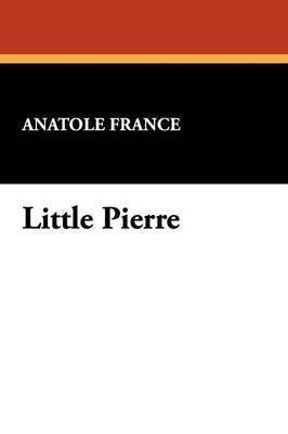 Little Pierre by Anatole France