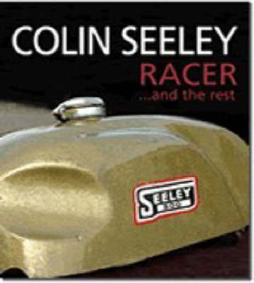Colin Seeley Racer...and the Rest: The Autobiography of Colin Seeley by Colin Seeley image