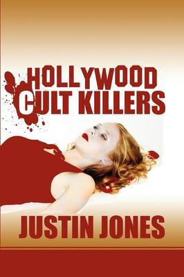 Hollywood Cult Killers by Justin Jones (University of Cambridge, University of Exeter University of Exeter University of Exeter University of Exeter University of Exeter Univer image