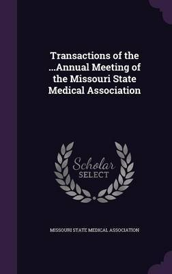 Transactions of the ...Annual Meeting of the Missouri State Medical Association image