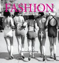 Fashion: the Evolution of Style by Lucinda Gosling