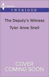 The Deputy's Witness by Tyler Anne Snell