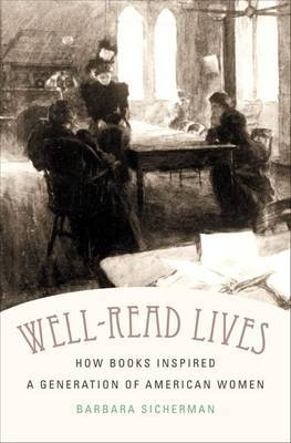 Well-Read Lives by Barbara Sicherman