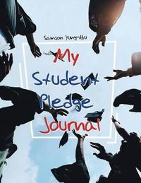 My Student Pledge Journal by Samson Yung-Abu