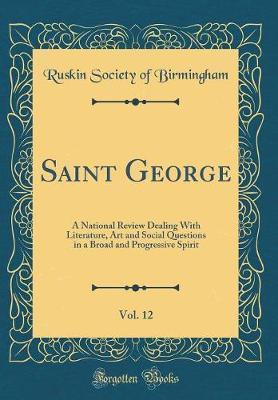 Saint George, Vol. 12 by Ruskin Society of Birmingham
