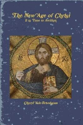 The New Age of Christ by Cheryl Yale-Bruedigam image