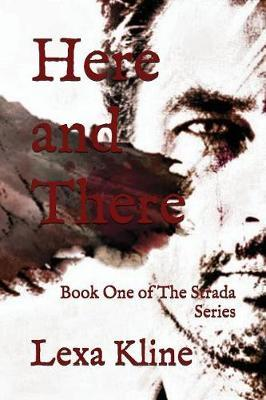Here and There by Lexa Kline