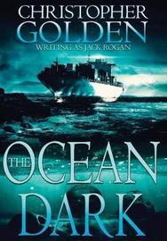 The Ocean Dark by Christopher Golden