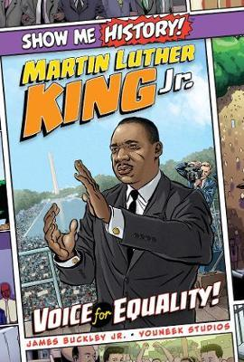 Martin Luther King Jr.: Voice for Equality! by James Buckley