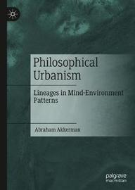 Philosophical Urbanism by Abraham Akkerman