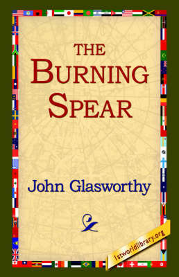 The Burning Spear by John Glasworthy