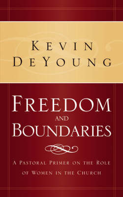Freedom and Boundaries by Kevin L DeYoung