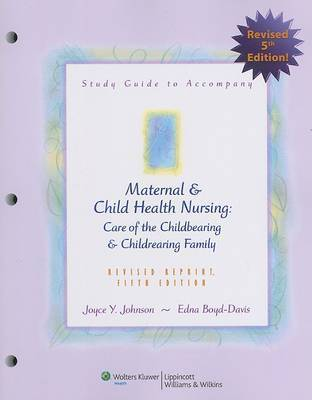 Maternal and Child Health Nursing: Care of the Childbearing and Childrearing Family: Study Guide by Adele Pillitteri