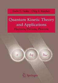 Quantum Kinetic Theory and Applications by Fedir T Vasko