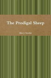 The Prodigal Sheep by Alex J. Sowder