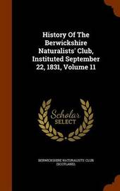 History of the Berwickshire Naturalists' Club, Instituted September 22, 1831, Volume 11 image