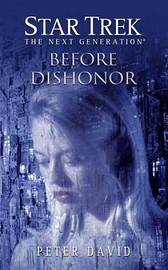 Star Trek: The Next Generation: Before Dishonor by Peter David