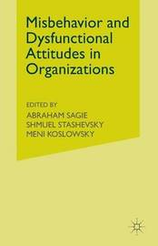 Misbehaviour and Dysfunctional Attitudes in Organizations