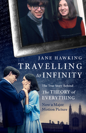 Travelling to Infinity: The True Story Behind the Theory of Everything by Jane Hawking