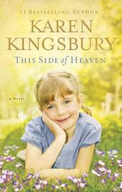 This Side of Heaven by Karen Kingsbury