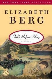 Talk Before Sleep by Elizabeth Berg