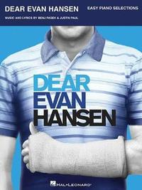 Dear Evan Hansen - Easy Piano Selections by Benj Pasek