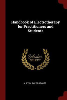 Handbook of Electrotherapy for Practitioners and Students by Burton Baker Grover image