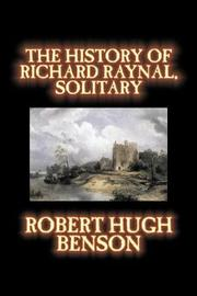 The History of Richard Raynal, Solitary by Robert , Hugh Benson image