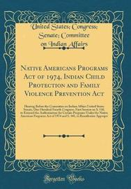 Native Americans Programs Act of 1974, Indian Child Protection and Family Violence Prevention ACT by United States Affairs image